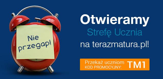 Otwieramy Strefę Ucznia na terazmatura.pl! Przekaż uczniom kod promocyjny: TM1